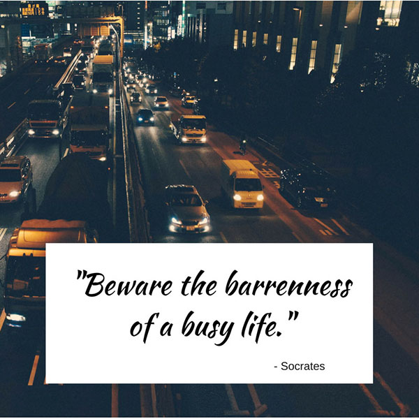 barrenness of a busy life