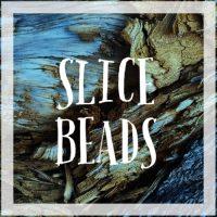 Slice Beads